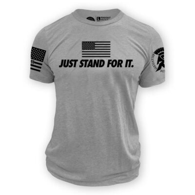 Just Stand For it Shirt