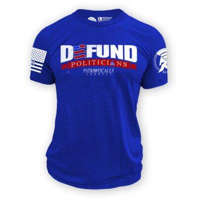 Defund Politicians Tee Shirt